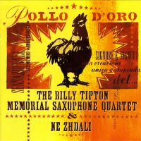 Не Ждали & Billy Tipton Memorial Saxophone Quartet - Pollo D'Oro
