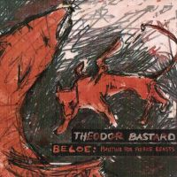 Theodor Bastard - Beloe: Hunting For Fierce Beasts