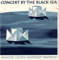 Вапиров Анатолий, Leviev Milcho - Concert By The Black Sea