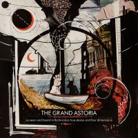 The Grand Astoria - As Seen and Heard in Technicolor, True Stereo and Four Dimensios