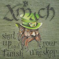 Amach - Shut up and finish your whiskey