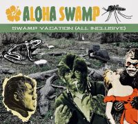 Messer Chups / Aloha Swamp - Swamp Vacation (All Inclusive)