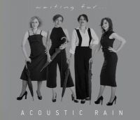 Acoustic Rain - Waiting For...