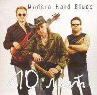 Madera Hard Blues - 10 лет