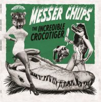 Messer Chups - The Incredible Crocotiger (LP)