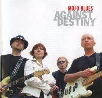 Mojo Blues - Against The Destiny